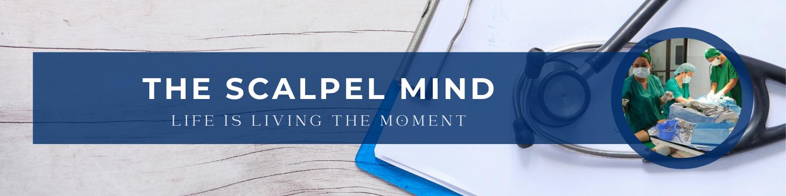 The Scalpel Mind